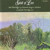 Play & Download Spirit of Love - Ian Partridge Sings Favourite Songs by Schubert by Ian Partridge | Napster