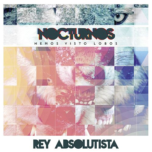 Rey Absolutista by Los Nocturnos