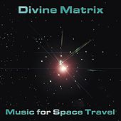 Play & Download Music for Space Travel by Divine Matrix | Napster