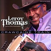 Play & Download Crawcaine Train by Leroy Thomas & Zydeco Road... | Napster