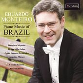 Play & Download Eduardo Monteiro: Piano Music of Brazil by Eduardo Monteiro | Napster