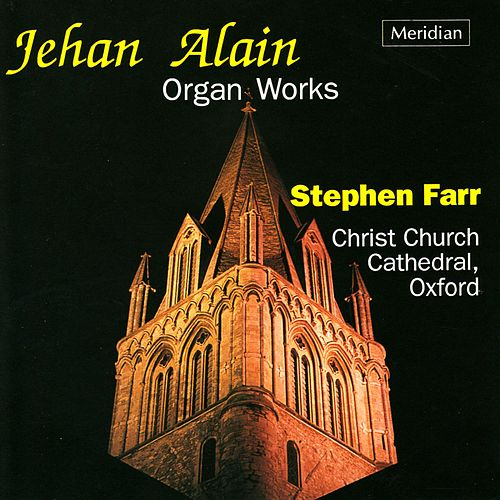 Alain: Organ Works by Stephen Farr