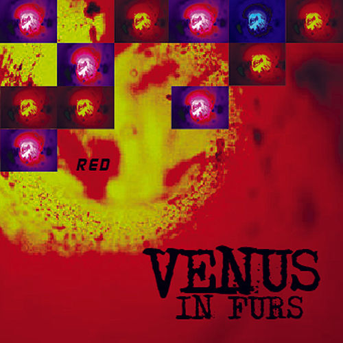 Play & Download Red by The Venus In Furs | Napster