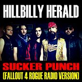 Play & Download Sucker Punch (Fallout 4 Rogue Radio Version) by Hillbilly Herald | Napster