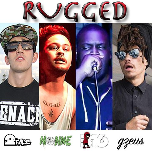 Play & Download Rugged (feat. Nonne, 316 & Ltl Gzeus) by 2Face | Napster