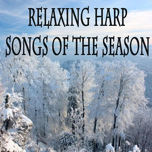 Play & Download Relaxing Harp Songs of the Season by The O'Neill Brothers Group | Napster