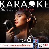 Play & Download Ich Troje Karaoke, Vol. 6 by Ich Troje | Napster