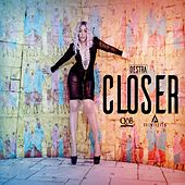 Play & Download Closer by Destra | Napster