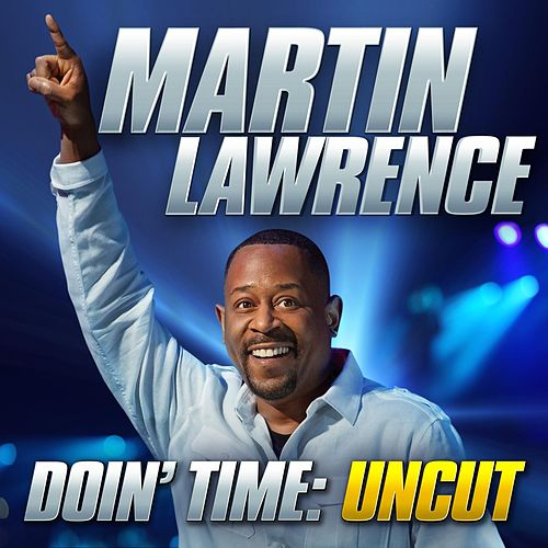 Doin' Time: Uncut by Martin Lawrence
