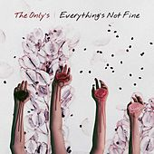 Play & Download Everything's Not Fine (feat. Tyler Franklin) by The Onlys | Napster