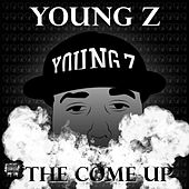 Play & Download The Come Up by Young Z | Napster