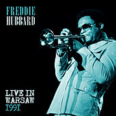 Play & Download Freddie Hubbard - Live at the Warsaw Jazz Jamboree, 1991 by Freddie Hubbard | Napster