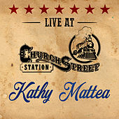Kathy Mattea - Live at Church Street Station by Kathy Mattea