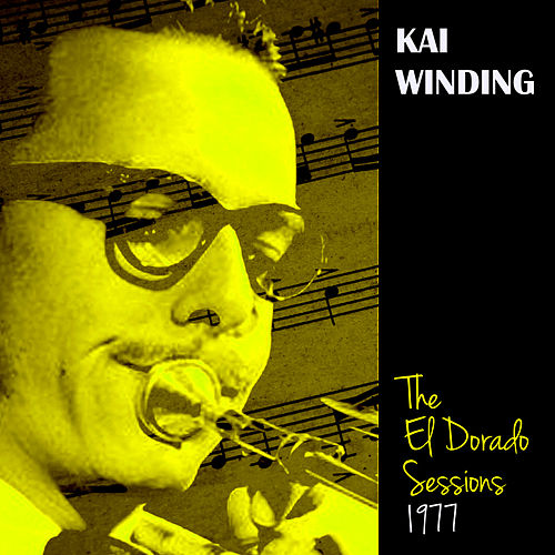 Play & Download The El Dorado Sessions, 1977 by Kai Winding | Napster