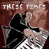 Play & Download The R&B Files: These Times, Vol. 2 by Various Artists | Napster
