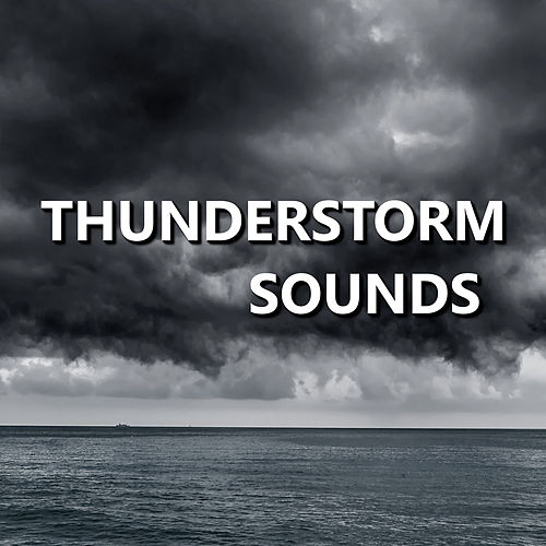 Thunderstorm Sounds by Thunderstorm Sounds