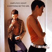 Play & Download Amplified Heart by Everything But the Girl | Napster