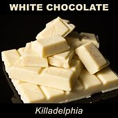 Killadelphia by White Chocolate