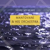 Share My Heart von Mantovani & His Orchestra