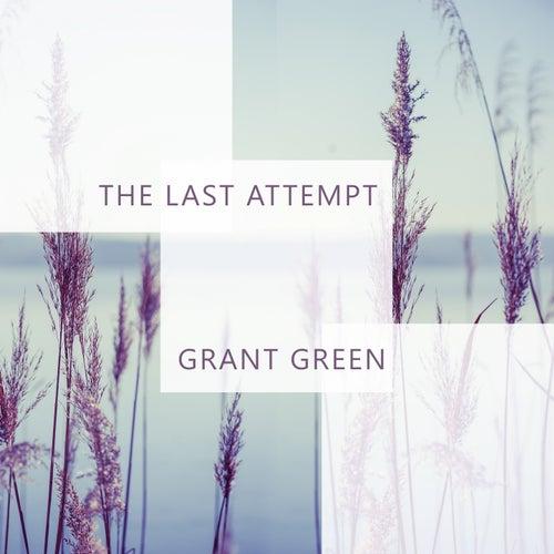 The Last Attempt von Grant Green
