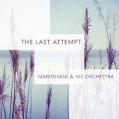 The Last Attempt von Mantovani & His Orchestra