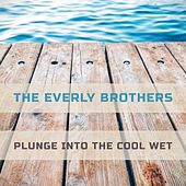 Plunge Into The Cool Wet von The Everly Brothers