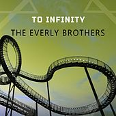 To Infinity von The Everly Brothers