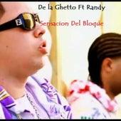 Sensacion del Bloque (feat. Randy) by De La Ghetto