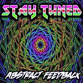 Play & Download Abstract Feedback by Stay Tuned | Napster