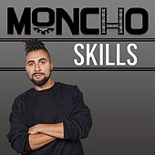 Play & Download Skills by Moncho | Napster
