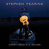 Play & Download Every Soul's a Sailor by Stephen Fearing | Napster