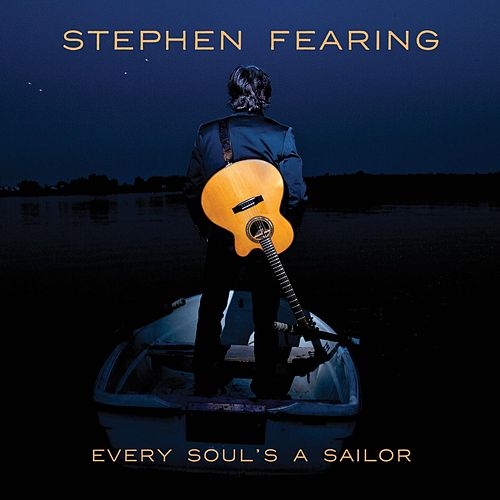 Every Soul's a Sailor by Stephen Fearing