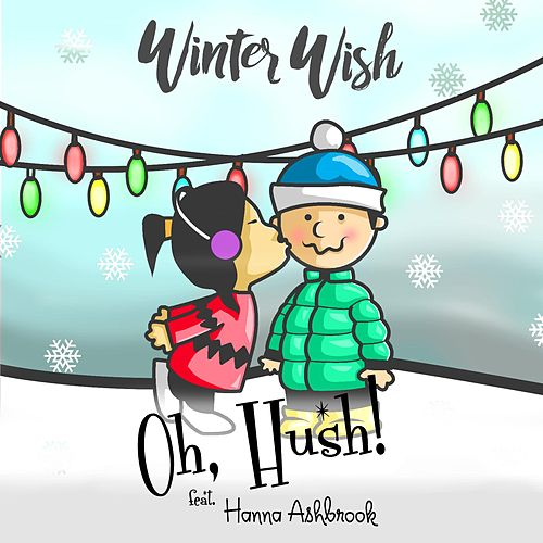 Play & Download Winter Wish (feat. Hanna Ashbrook) by Hush! Oh | Napster