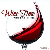 The R&B Files: Wine Time, Vol. 2 by Various Artists