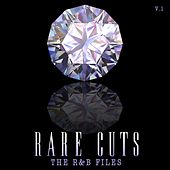 The R&B Files: Rare Cuts, Vol. 1 by Various Artists