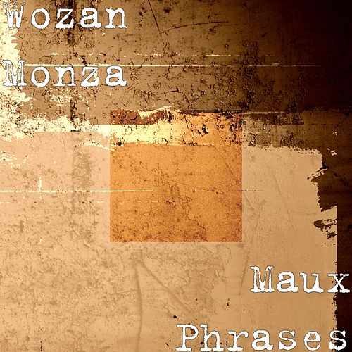 Play & Download Maux Phrases by Wozan Monza | Napster