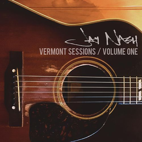 Vermont Sessions, Vol. 1 by Jay Nash
