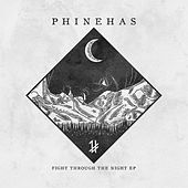 Fight Through the Night - EP by Phinehas