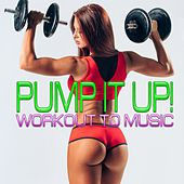 Pump It Up! Workout to Music by Various Artists