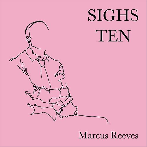 Sighs Ten by Marcus Reeves