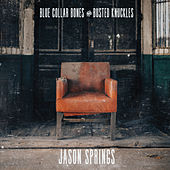 Play & Download Blue Collar Bones & Busted Knuckles by Jason Springs | Napster