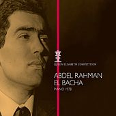 Queen Elisabeth Competition, Piano 1978: Abdel Rahman El Bacha von Various Artists