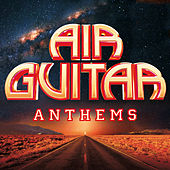 Air Guitar Anthems by Various Artists