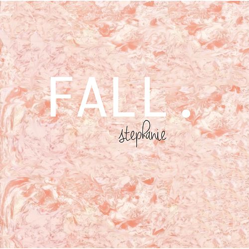 Play & Download Fall by Stephanie | Napster