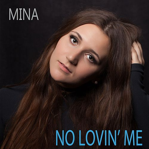 Play & Download No Lovin' Me by Mina | Napster