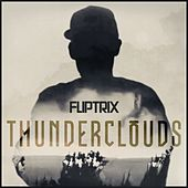 Play & Download Thunder Clouds by Fliptrix | Napster