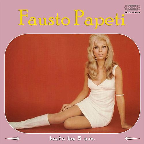 Play & Download Hasta las 5 a.M. (Full Album) by Fausto Papetti | Napster