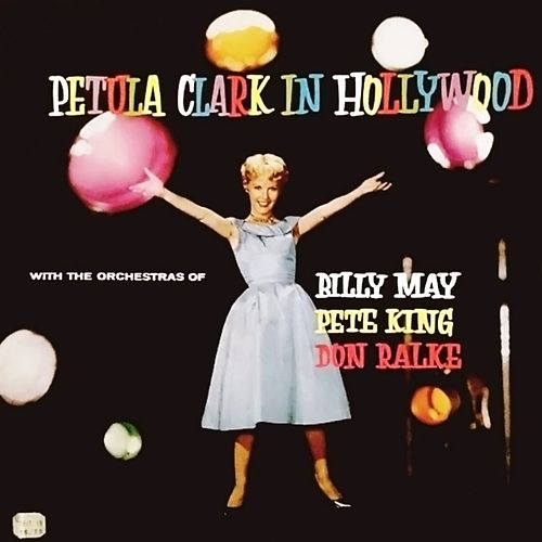 Play & Download In Hollywood (With Orchestras of Billy May/Pete King/Don Ralke) by Petula Clark | Napster