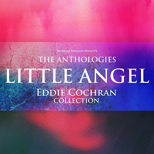 The Anthologies: Little Angel (Eddie Cochran Collection) de Eddie Cochran