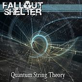 Play & Download Quantum String Theory by Fallout Shelter | Napster